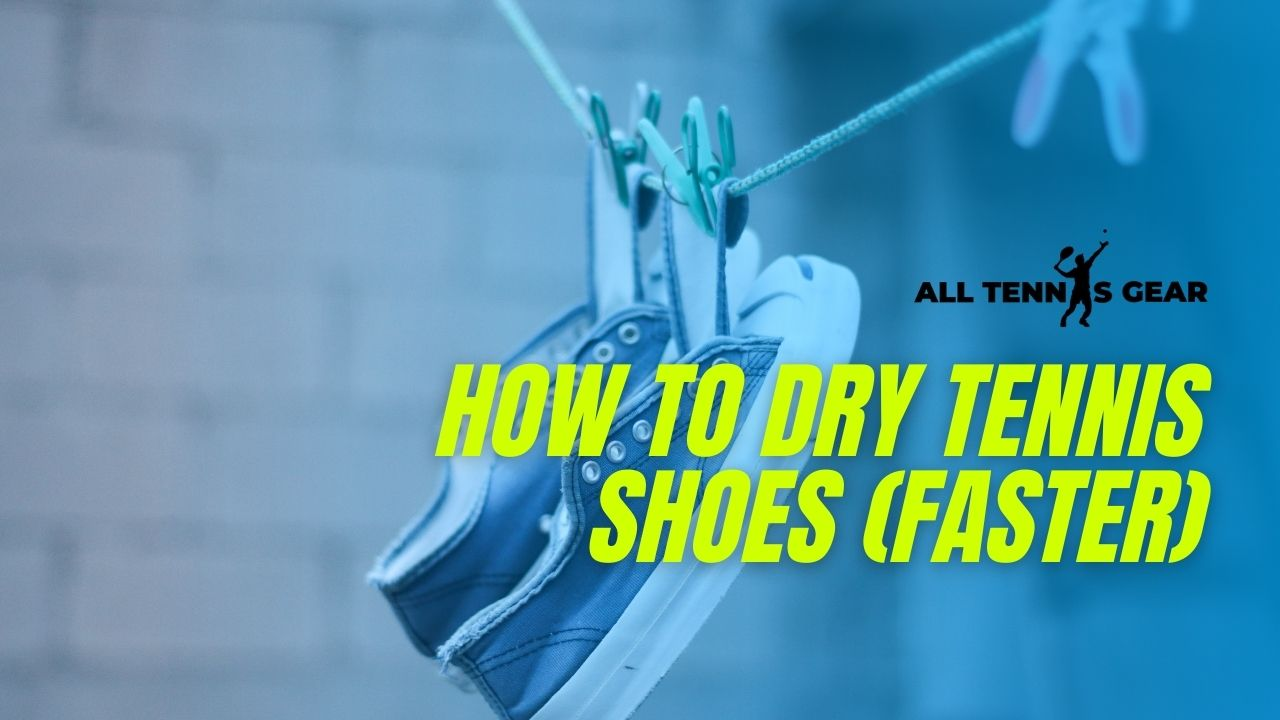 How To Dry Tennis Shoes