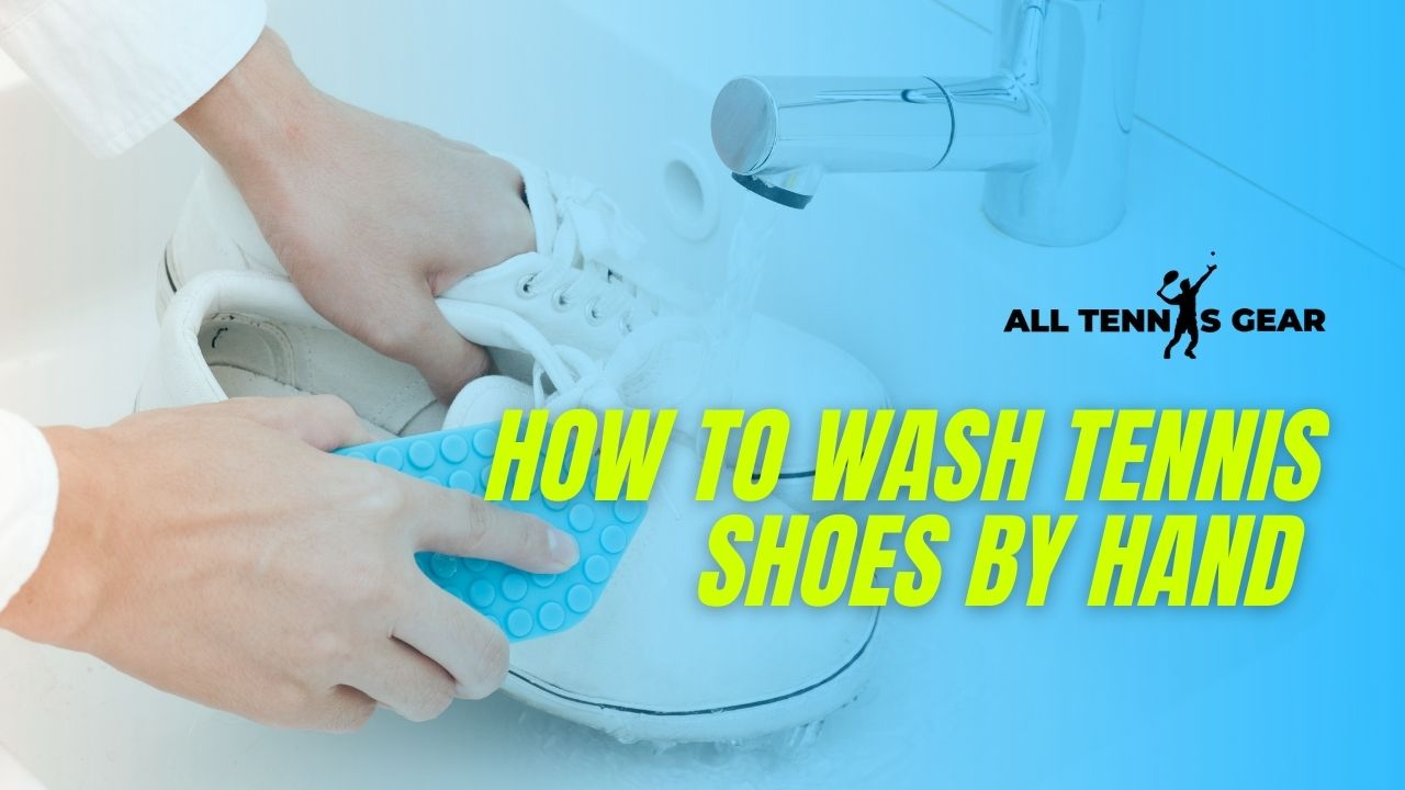 How To Wash Tennis Shoes by Hand