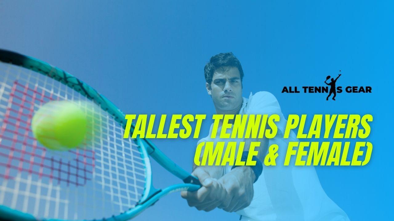Tallest Tennis Players