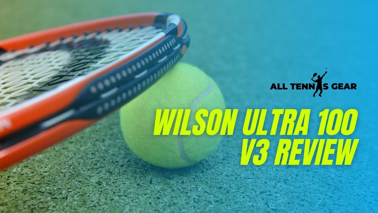 Wilson Ultra 100 Review