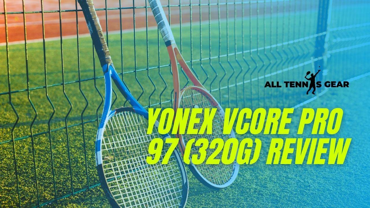 Yonex Vcore Pro 97 Review