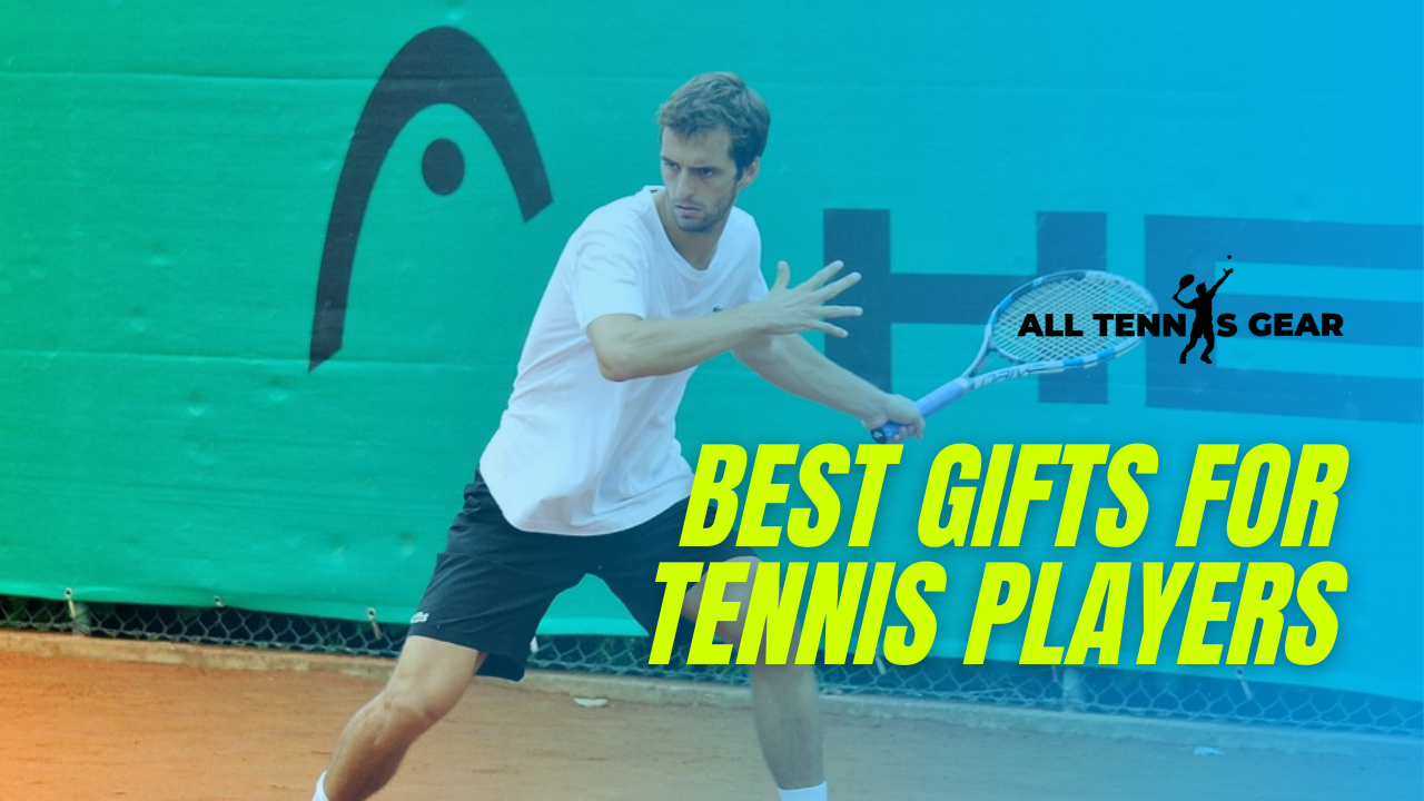 Best Gifts for Tennis Players